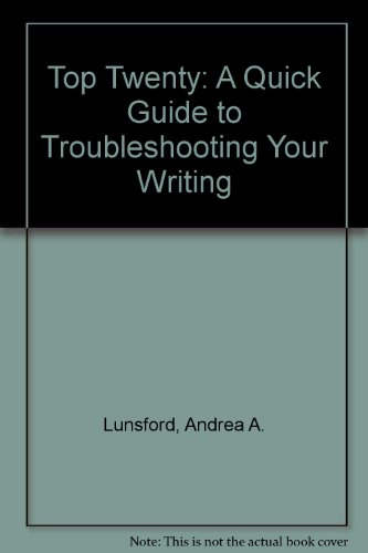 Top Twenty: A Quick Guide to Troubleshooting: Andrea A. Lunsford