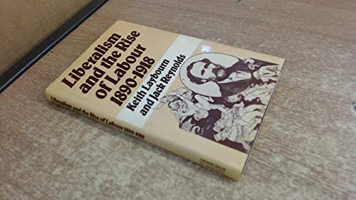 9780312483425: Liberalism and the Rise of Labour 1890-1918