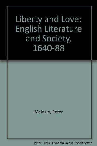 9780312483586: Liberty and Love: English Literature and Society, 1640-88
