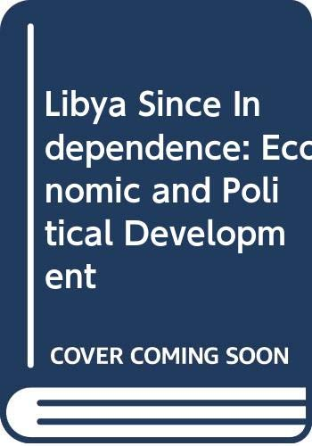 9780312483630: Libya Since Independence: Economic and Political Development