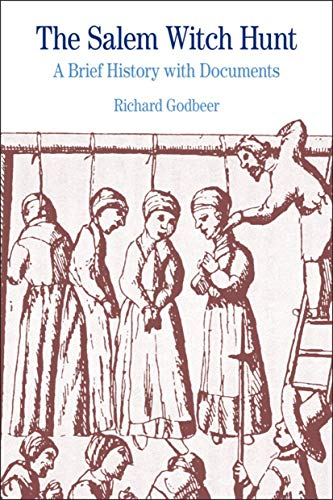 The Salem Witch Hunt: A Brief History with Documents (Bedford Cultural Editions Series) (0312484550) by Godbeer, Richard