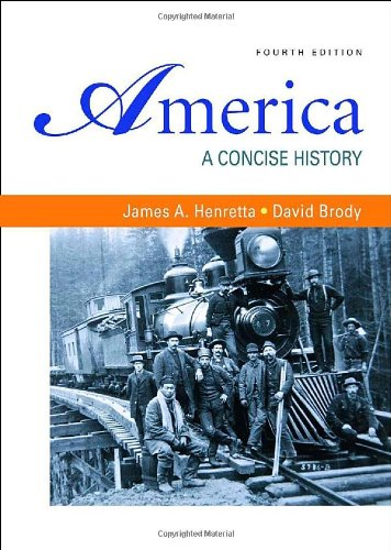 9780312485412: America: A Concise History, 4th edition (Volumes I & II combined)