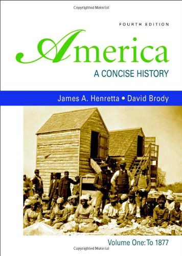 9780312485429: America: A Concise History, Volume 1: To 1877