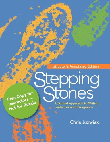 Stepping Stones: A Guided Approach to Writing Sentences and Paragraphs (0312486065) by Chris Juzwiak