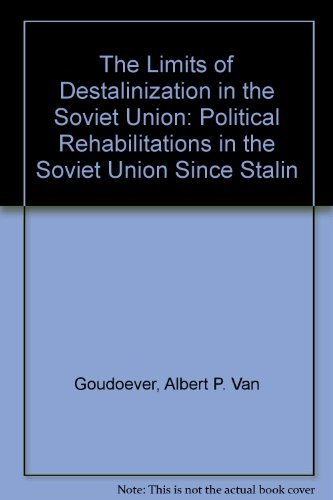 9780312486808: The Limits of Destalinization in the Soviet Union: Political Rehabilitations in the Soviet Union Since Stalin