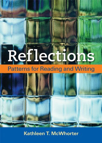 Reflections: Patterns for Reading and Writing: Kathleen T. McWhorter