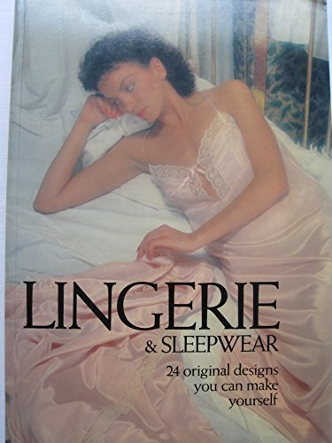 9780312486990: Lingerie and Sleepwear: 24 Original Designs You Can Make Yourself