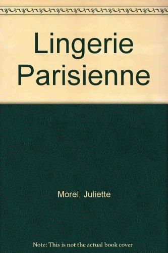 Lingerie Parisienne: Juliette Morel