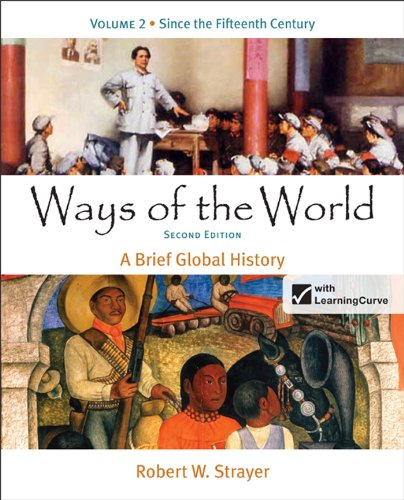 Ways of the World, Volume 2: Since: Strayer, Robert W.
