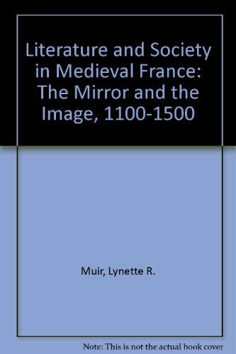 Literature and Society in Medieval France: The: Muir, Lynette R.