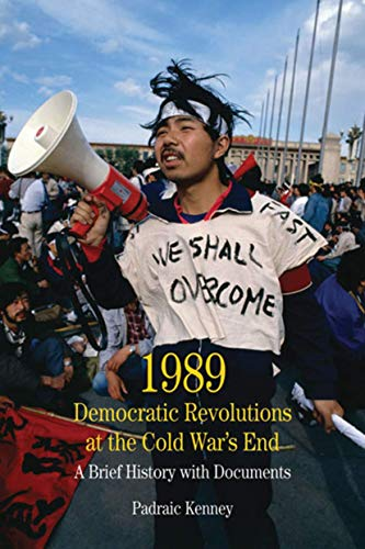 9780312487669: 1989: Democratic Revolutions at the Cold War's End: A Brief History with Documents (The Bedford Series in History and Culture)