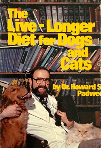 9780312488857: Live Longer Diet for Dogs and Cats