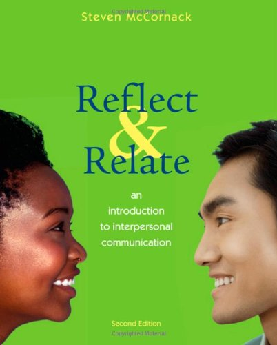 9780312489342: Reflect and Relate: An Introduction to Interpersonal Communication