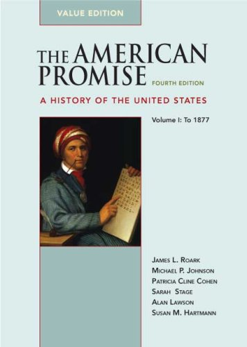 9780312489465: The American Promise Value Edition, Volume I: To 1877: A History of the United States