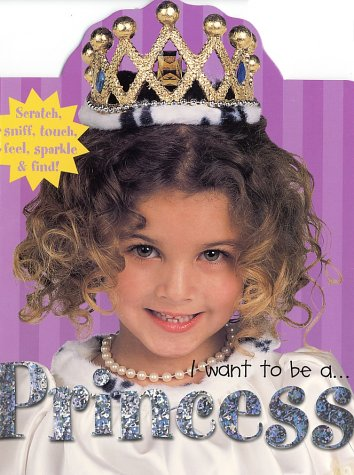I Want To Be A.: Princess: Priddy, Roger