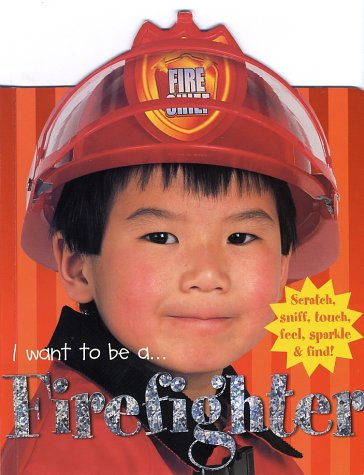 9780312490720: I Want To Be A...: Firefighter