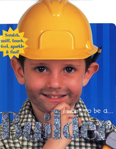9780312490980: I Want To Be A...: Builder