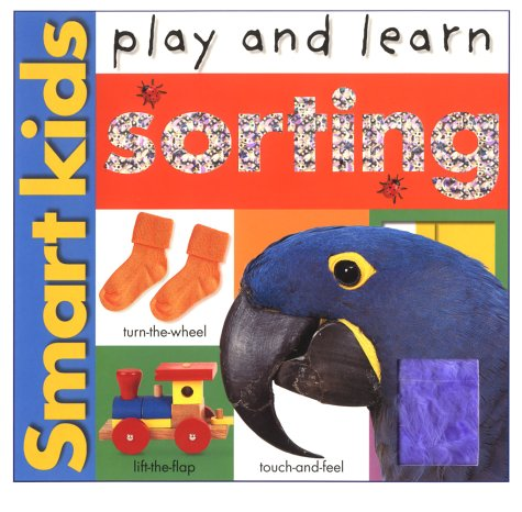 9780312491413: Smart Kids Play And Learn: Sorting (Smart Kids Play & Learn)