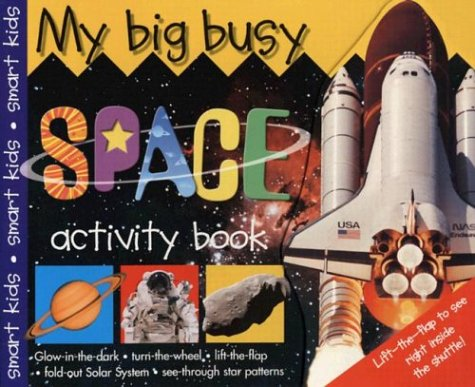 9780312491499: My Big Busy Space Activity Book: Glow-In-The-Dark, Turn-The-Wheel, Lift-The-Flap, Fold-Out Solar System, See-Through Star Patterns (Priddy Bicknell Big Ideas for Little People)