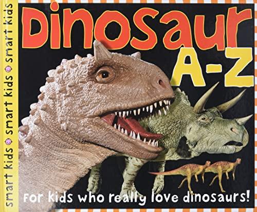 9780312492540: Dinosaur A-Z: For kids who really love dinosaurs!