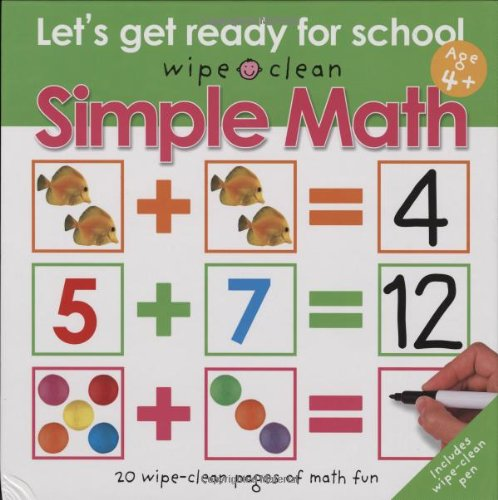 Wipe Clean Simple Math (Wipe Clean Let's Get Ready for School) (0312494564) by Priddy, Roger