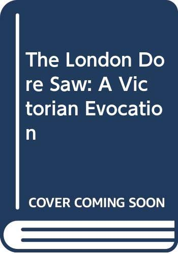9780312495251: The London Dore Saw: A Victorian Evocation