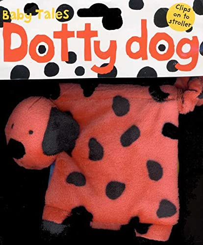 9780312495404: Baby Tales Dotty Dog (Baby Tales (Priddy Books))