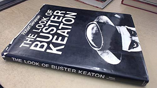 The Look of Buster Keaton by Benayoun, Robert: Robert Benayoun