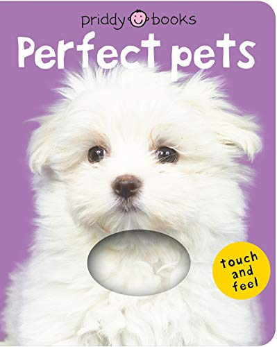 Bright Baby Touch & Feel Perfect Pets (Bright Baby Touch and Feel): Priddy, Roger
