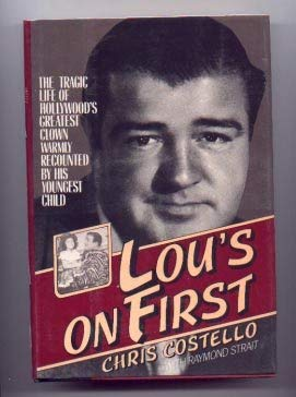 9780312499136: Lou's on First: A Biography: The tragic life of Hollywood's greatest clown warmly recounted by his youngest child.