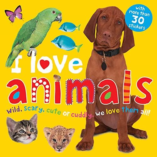 9780312499624: I Love Animals (I Love Sticker Books)