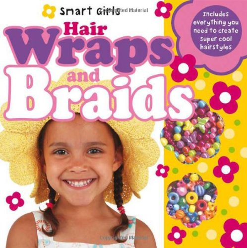 9780312499686: Smart Girls Activity Set Hair Wraps and Braids (Smart Girls Activity Sets)