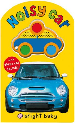9780312500160: Bright Baby Noisy Car (Bright Baby Sound Books)