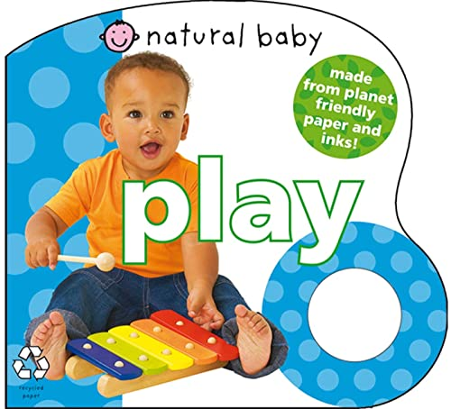 9780312501976: Natural Baby Play: Made from Planet-Friendly Paper and Inks!
