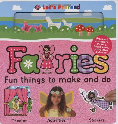 Fun Things To Make and Do Fairies: Priddy, Roger