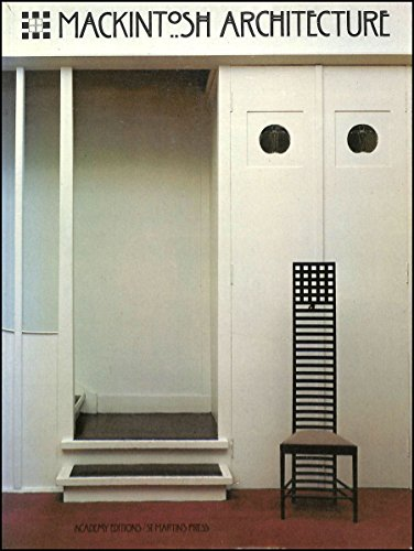 MacKintosh Architecture: The Complete Buildings and Selected Projects: Jackie Cooper (Editor)