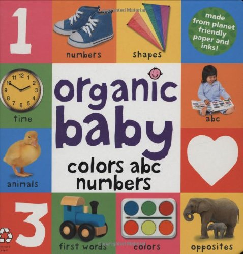 9780312503734: Organic Baby Colors ABC Numbers