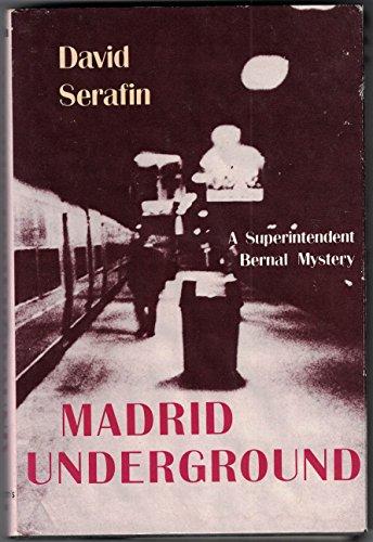 Madrid Underground: A Superintendent Bernal Mystery: David Serafin