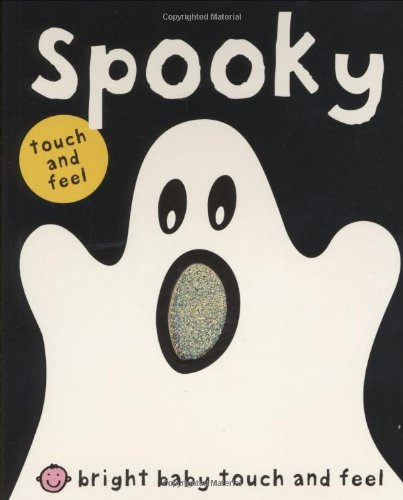9780312504748: Bright Baby Touch & Feel Spooky (Bright Baby Touch and Feel)