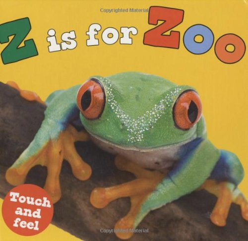 9780312505820: Z is for Zoo (Touch and Feel (Priddy Books))