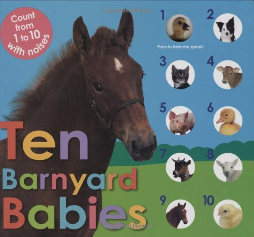 9780312505844: Ten Barnyard Babies: Count from 1 to 10 with Noises (Animal Babies)