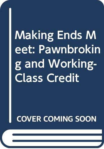 9780312506698: Making Ends Meet: Pawnbroking and Working-Class Credit