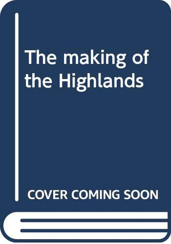 9780312507398: The making of the Highlands