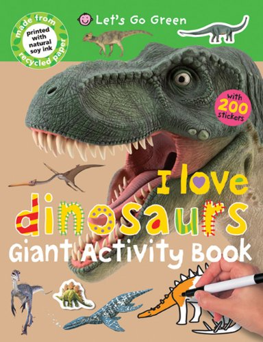 9780312507770: Giant Activity Books I Love Dinosaurs (Let's Go Green)