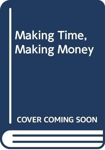 9780312508029: Making Time, Making Money