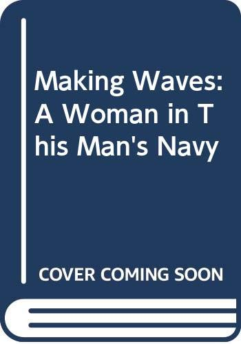 9780312508135: Making Waves: A Woman in This Man's Navy