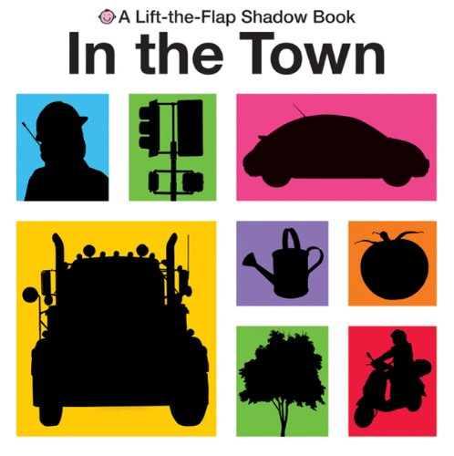 9780312508463: Lift-the-Flap Shadow Book In the Town (Lift-The-Flap Shadow Books)