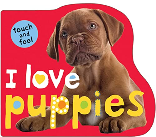 9780312508616: I Love Puppies: Touch and Feel (Touch and Feel (Priddy Books))