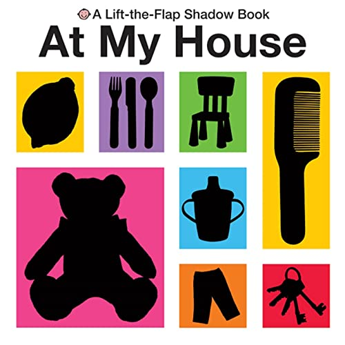 9780312509293: At My House (A Lift-the-flap Shadow Book)