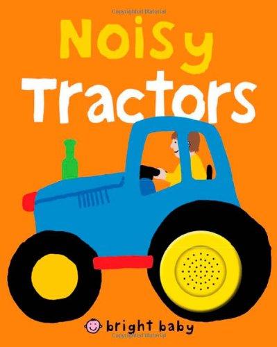 9780312509361: Bright Baby Noisy Tractors (Bright Baby Sound Books)